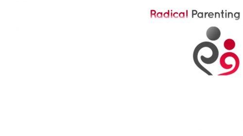 Radical Parenting